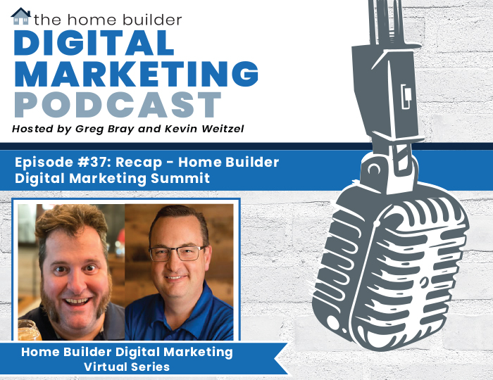 Summit Recap | Home Builder Digital Marketing Podcast